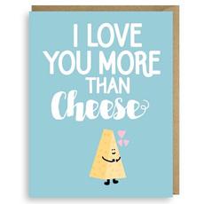 I Love You More Than Cheese Card