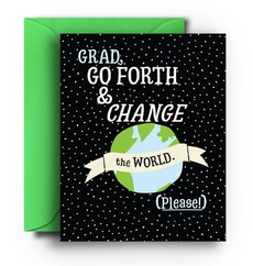 Go Forth and Change The World, Grad
